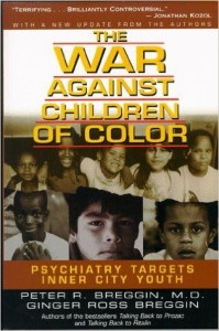 The War Against Children of Color- Breggin and Breggin