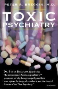 Toxic Psychiatry- Breggin