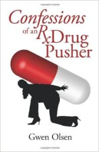 Confessions of an Rx Drug Pusher- Olsen