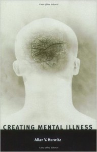 Creating Mental Illness- Horwitz