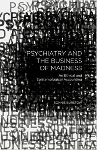 Psychiatry and the Business of Madness- Burstow