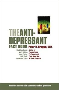The Anti-Depressant Fact Book- Breggin