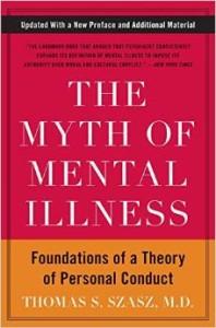 The Myth of Mental Illness- Szasz