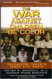 The War Against Children of Color- Breggin and Breggin